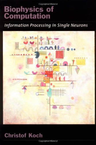 9780195104912: Biophysics of Computation: Information Processing in Single Neurons (Computational Neuroscience Series)