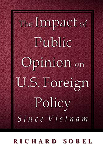 9780195105285: The Impact of Public Opinion on U.S. Foreign Policy Since Vietnam: Constraining the Colossus