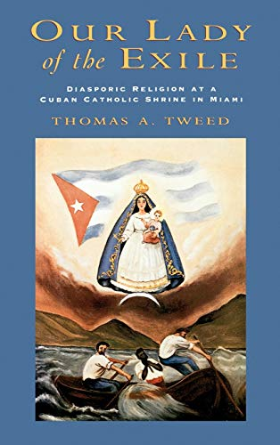 9780195105292: Our Lady of the Exile: Diasporic Religion at a Cuban Catholic Shrine in Miami (Religion in America)