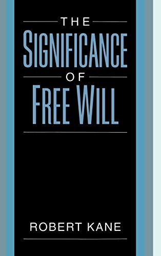 9780195105506: The Significance of Free Will