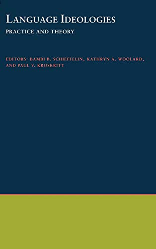 9780195105612: Language Ideologies: Practice and Theory (Oxford Studies in Anthropological Linguistics)