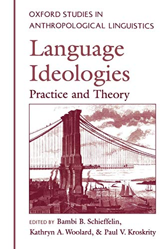 9780195105629: Language Ideologies: Practice and Theory (Oxford Studies in Anthropological Linguistics)