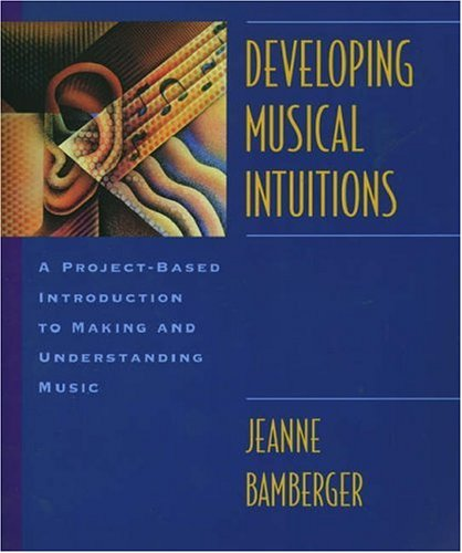 9780195105711: Developing Musical Intuitions: A Project-Based Introduction to Making and Understanding Music: Pack