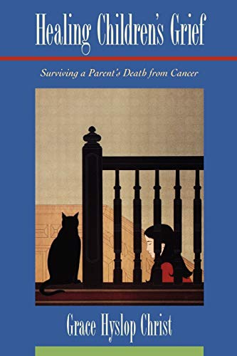 9780195105919: Healing Children's Grief: Surviving a Parent's Death from Cancer