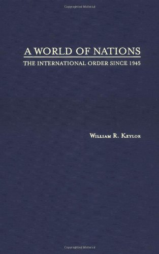 9780195106015: A World of Nations: The International Order Since 1945
