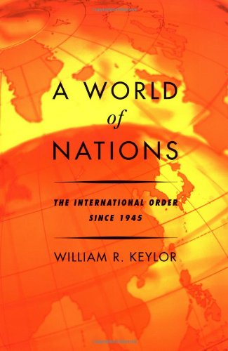 9780195106022: A World of Nations: The International Order Since 1945