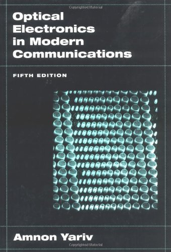 Optical Electronics in Modern Communications (The Oxford: Yariv, Amnon