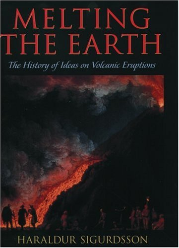 9780195106657: Melting the Earth: The History of Ideas on Volcanic Eruptions