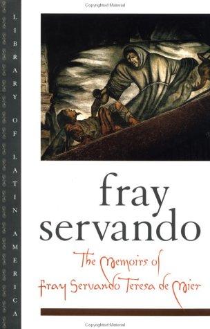The Memoirs of Fray Servando Teresa de Mier (Library of Latin America): Teresa de Mier, Fray ...