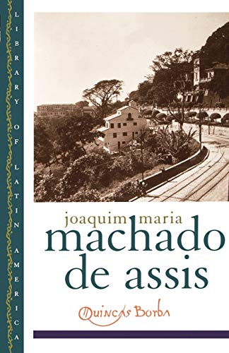 Quincas Borba (Library of Latin America): Machado de Assis,