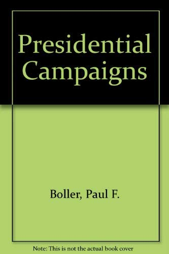 9780195107166: Presidential Campaigns