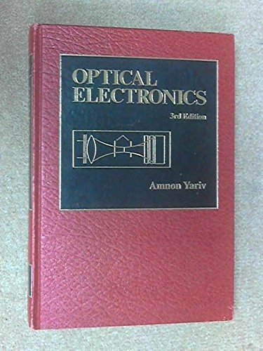 Optical Electronics (The Oxford Series in Electrical and Computer Engineering): Yariv, Amnon