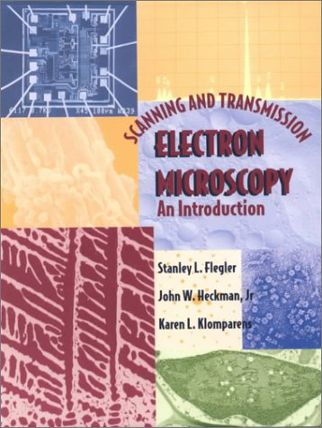 Scanning and Transmission Electron Microscopy: An Introduction: Flegler, Stanley L.;