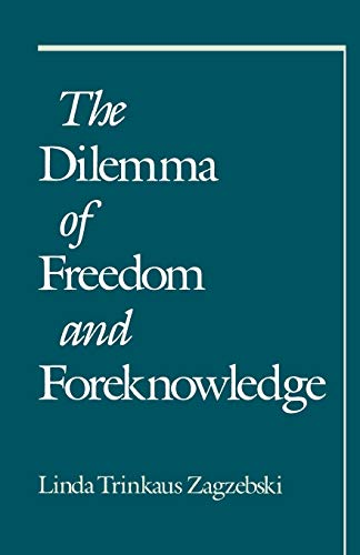 9780195107630: The Dilemma of Freedom and Foreknowledge