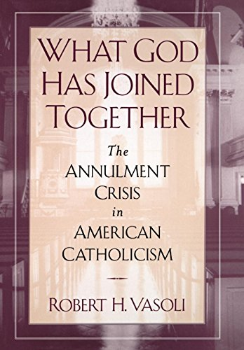 9780195107647: What God Has Joined Together: The Annulment Crisis in American Catholicism