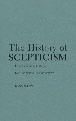 9780195107678: The History of Scepticism: From Savonarola to Bayle