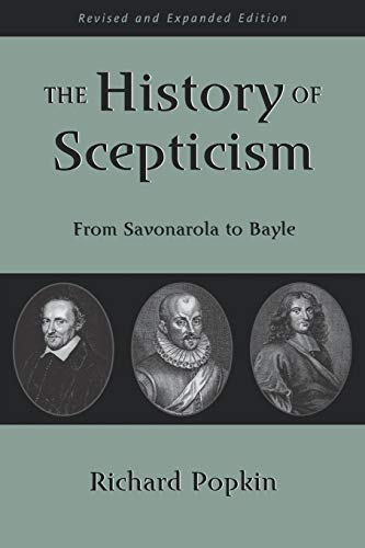 9780195107685: The History of Scepticism: From Savonarola to Bayle