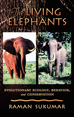 9780195107784: The Living Elephants: Evolutionary Ecology, Behaviour, and Conservation (Life Sciences)