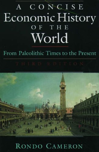 9780195107821: A Concise Economic History of the World: From Paleolithic Times to the Present