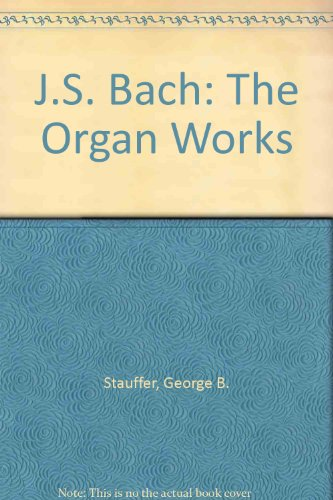 9780195108026: J.S. Bach: The Organ Works