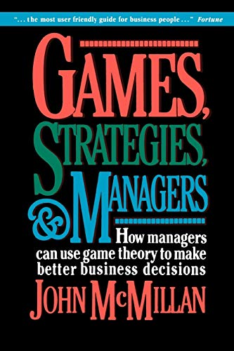Games, Strategies, and Managers: How Managers Can: John McMillan
