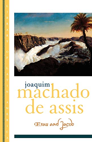 Esau and Jacob (Library of Latin America): Joaquim Maria Machado