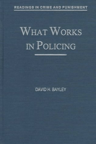 What Works in Policing: Bayley, David H.