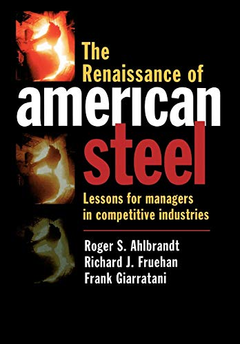 The Renaissance of American Steel: Lessons for: Roger S. Ahlbrandt,