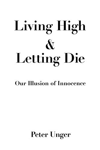 9780195108590: Living High and Letting Die: Our Illusion of Innocence