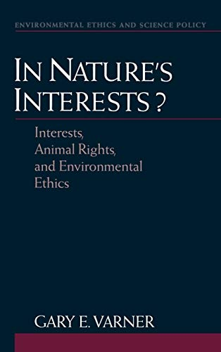 9780195108651: In Nature's Interests?: Interests, Animal Rights, and Environmental Ethics (Environmental Ethics and Science Policy Series)