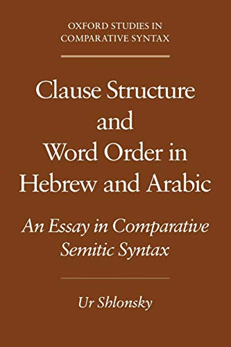 Clause structure and word order in Hebrew and Arabic. An essay in comparative Semitic syntax.: ...