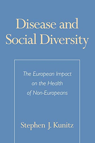 9780195108699: Disease and Social Diversity: The European Impact on the Health of Non-Europeans