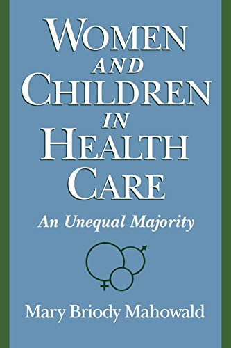 9780195108705: Women and Children in Health Care: An Unequal Majority
