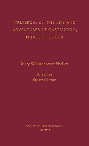 Valperga: or, The Life and adventures of Castruccio, Prince of Lucca.: Wollstonecraft, Mary.