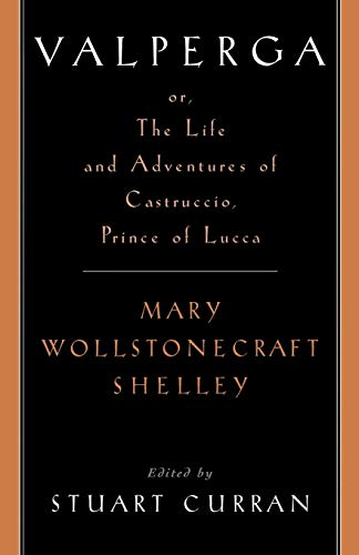 9780195108828: Valperga: or, the Life and Adventures of Castruccio, Prince of Lucca (Women Writers in English 1350-1850)