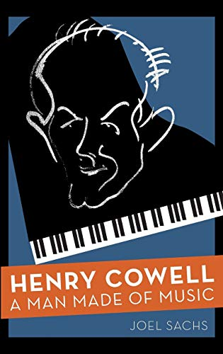 9780195108958: Henry Cowell: A Man Made of Music