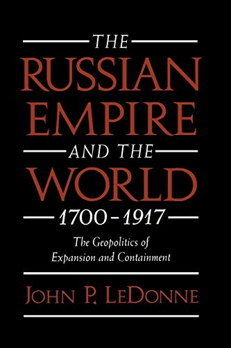 9780195109276: The Russian Empire and the World, 1700-1917: The Geopolitics of Expansion and Containment