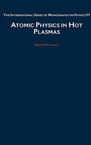 9780195109306: Atomic Physics in Hot Plasmas (International Series of Monographs on Physics)