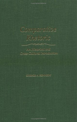 9780195109320: Comparative Rhetoric: An Historical and Cross Cultural Introduction