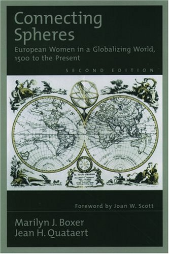 9780195109504: Connecting Spheres: European Women in a Globalizing World, 1500 to the Present