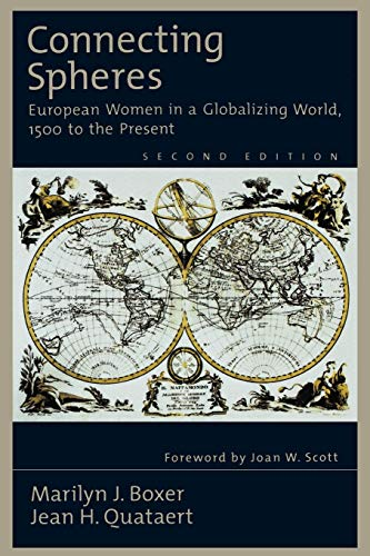 9780195109511: Connecting Spheres: European Women in a Globalizing World, 1500 to the Present