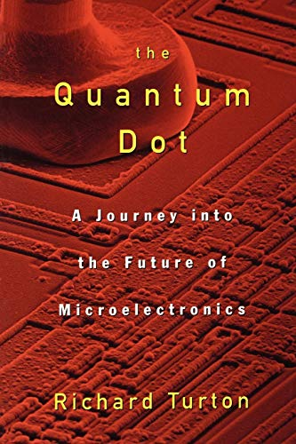 9780195109597: The Quantum Dot: A Journey into the Future of Microelectronics