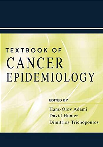 A Textbook of Cancer Epidemiology (0195109694) by Adami; Levy; Becker; Ashla; Mueser; Greenberg; Cameron; Schweitzer; Frank; Pellegrino; Danis; Hunninghake, Donald; Knopp, Robert; Athanasou,...