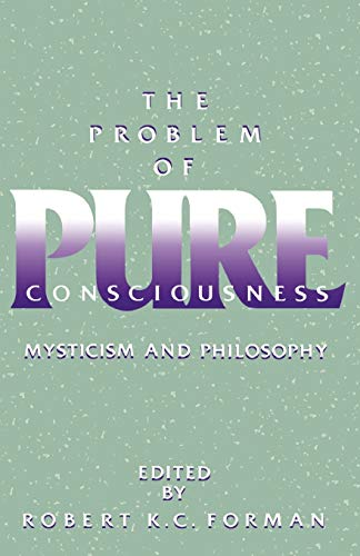 9780195109764: The Problem of Pure Consciousness: Mysticism and Philosophy