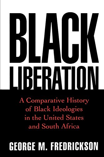 9780195109788: Black Liberation: A Comparative History of Black Ideologies in the United States and South Africa (Oxford Paperbacks)