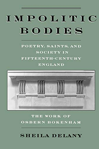 9780195109894: Impolitic Bodies: Poetry, Saints, and Society in Fifteenth-Century England: The Work of Osbern Bokenham