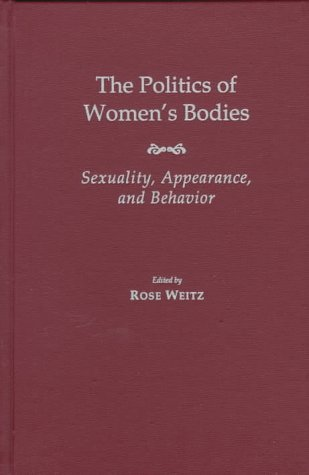 9780195109948: The Politics of Women's Bodies: Sexuality, Appearance, and Behavior