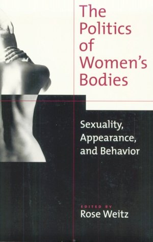 9780195109955: The Politics of Women's Bodies: Sexuality, Appearance, and Behavior
