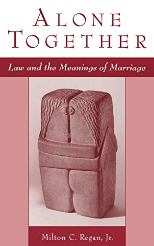 9780195110036: Alone Together: Law and the Meanings of Marriage
