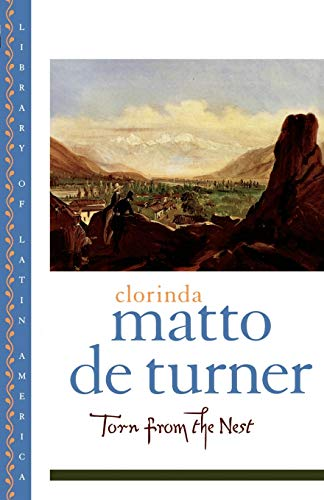 village life in clorinda matto de turners book torn from the nest Clorinda matto de turner book, torn from the nest, takes the reader into the village life of peru torn from the test depicts the tribulations of the lifestyle that people in the countryside live at this time peru was trying to build a strong nation this meant the government had an influence on how these people lived their lives.